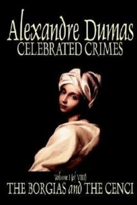 Celebrated Crimes novel by Dumas